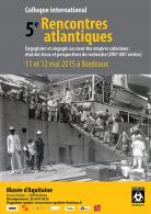 Affiche des 5e Rencontres atlantiques. Photo : Augusta Curiel, Débarquement d'engagés javanais à Paramaribo, vers 1925.   Collection du Stichting Surinaams Museum, Paramaribo.